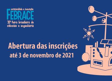 FEBRACE abre inscrições para a 20ª edição da mostra de projetos, em formato híbrido!